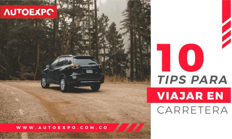 10 tips para viajar en carretera Autoexpo Concesionario
