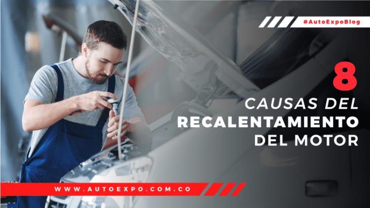 8 causas del recalentamiento del motor Autoexpo Concesionario