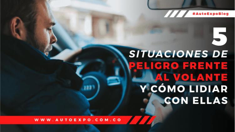 5 situaciones de peligro frente al volante y cómo lidiar con ellas Autoexpo Concesionario