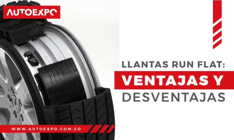 Llantas Run Flat: Ventajas y desventajas Autoexpo Concesionario