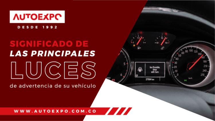 Significado de las principales luces de advertencia de su vehículo Autoexpo Concesionario