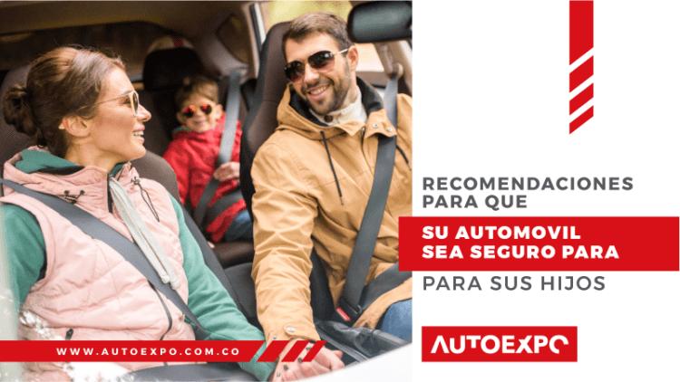 Recomendaciones para que su automóvil sea seguro para sus hijos -Autoexpo Concesionario