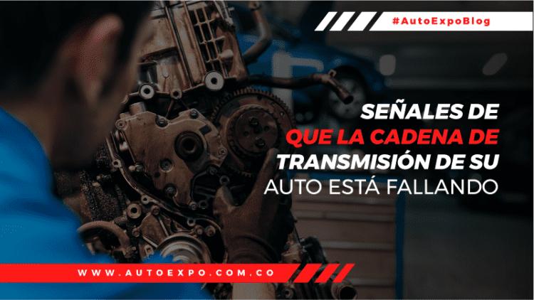 Señales de que la cadena de transmisión de su auto está fallando Autoexpo Concesionario