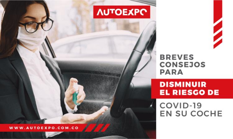Breves consejos para disminuir el riesgo COVID-19 en su coche - Autoexpo Concesionario
