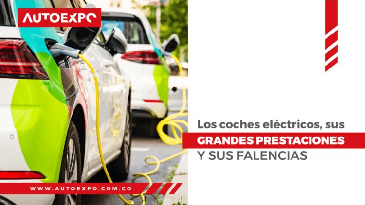 Los coches eléctricos, sus grandes prestaciones y sus falencias Autoexpo Concesionario
