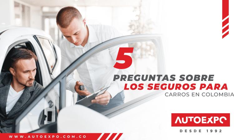 5 preguntas sobres los seguros en colombia autoexpo