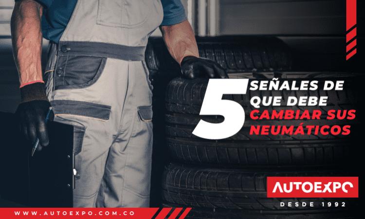 5 señales de que debe cambiar sus neumáticos Autoexpo Concesionario