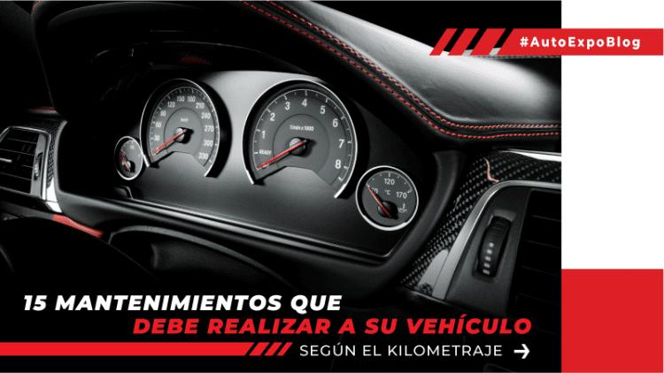 15 mantenimientos que debe realizar a su vehículo según el kilometraje Autoexpo Concesionario